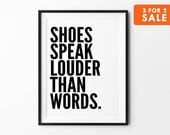 Shoes poster, wall decor, wall art prints, typography poster, black and white, scandinavian art, minimalist, shoes speak louder than words