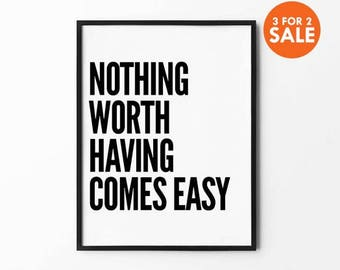 Typography Print, Motivational, Black and White, Minimalist, Wall Decor, Scandinavian, Nothing Worth Having Comes Easy