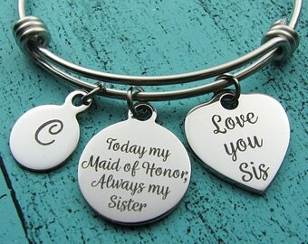 Maid of Honor gift for sister, wedding gift MOH bracelet, sister of the bride gift, today my Maid of Honor always my sister bridal jewelry