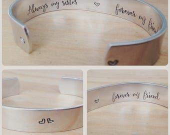 Always my sister forever my friend ... cuff bracelet...