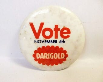Vintage VOTING PIN Button VOTE November 5th Old Pinback Election Political Darigold Ad Advertising