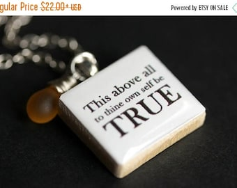 SUMMER SALE To Thine Own Self Be True Necklace. Shakespeare Quote Necklace. Shakespeare Necklace. Scrabble Tile Necklace. Handmade Scrabble