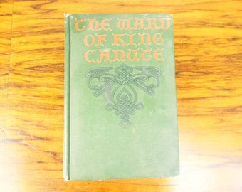 Original 1905 The Ward of King Canute by Ottilie A. Liljencrantz, Danish Romance Story, Nordic Folklore Stories