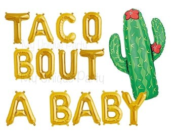 "TACO BOUT A BABY Balloons Foil Letter Balloons Air Fill only / Self Sealing Balloons / Cactus Balloon 36"" Helium Quality / Balloon Banner"
