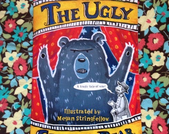 The Ugly Grizzly Bear illustrated tale of woe