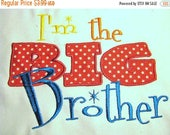 ON SALE I'm The Big Brother Machine Applique Embroidery Design - 4x4, 5x7 & 6x8