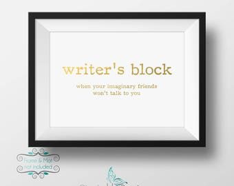 Writer's Block - when your imaginary friends won't talk to you -  Gold Foil 5 x 7 Print