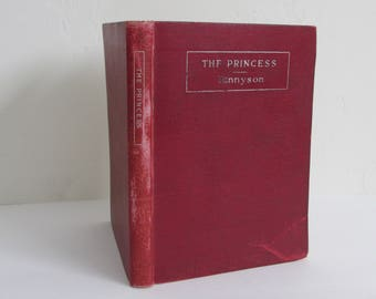The Princess A Medley by Alfred Tennyson Annotated Edition Charles Kent Published 1901 B.F. Johnson Pub