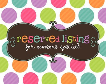 RESERVED LISTING for Jackie