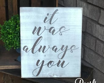 It Was Always You Rustic Wood Sign