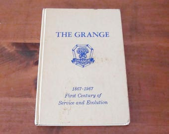 The Grange 1867 - 1967, First Century of Service and Evolution, Hard Bound dated 1966
