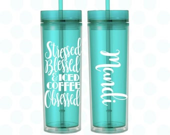 Iced coffee tumbler, Iced coffee cup, Stressed blessed and iced coffee obsessed, 16 oz skinny tumbler, iced coffee tumbler
