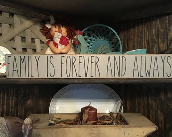 Family is Forever and Always