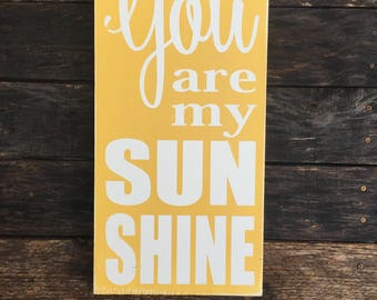 You are my sunshine - wood sign - hand painted - modern farmhouse - farmhouse style - custom made - wall decor - gallery wall - friend gift