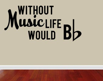 Wall Decal Quote Without Music Life Would B Flat Vinyl Wall Sticker Decals Music Art Home Decor (PC427)