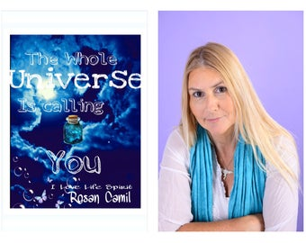 Book-Spiritual teachings- guide to well-being- The whole universe is calling you- Rosan Camil- I Love Life Spirit