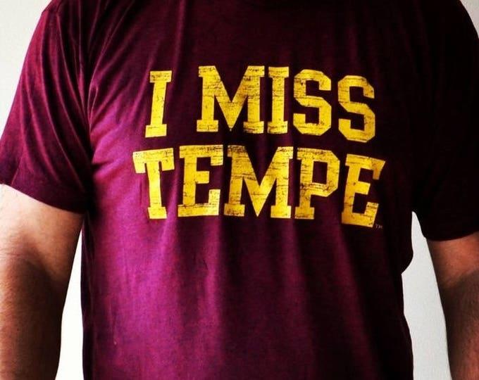 I MISS TEMPE