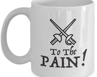 Princess Bride To the Pain Funny Gift Mug Quote Coffee Cup Inigo Montoya