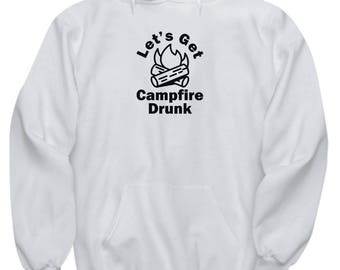 Let's Get Campfire Drunk Hoodie Gift Hiking Camping Camp Hike Outdoors Climbing Gifts Sweatshirt