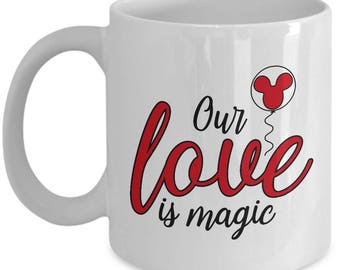 Our Love is Magic Mug Gift Red Mouse Balloon Castle Fan Fanatic Magical Coffee Cup