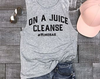 On A Juice Cleanse #Mimosas - Muscle Tank. Gym Shirt - Workout Tank - Muscle Tee - Funny Shirt - Brunch Shirt - Yoga Shirt