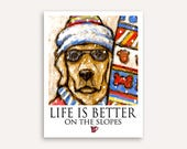 Yellow Lab Life Is Better On The Slopes or When It Snows Poster of Labrador Retriever Ready to go Skiing or Snowboarding