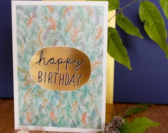 Happy Birthday Fern Leaves Hand Painted, Gold Foiled A6 Greetings Card, Blank Card, Birthday Card, Fern Leaves Card, Leaf Card, Nature Card