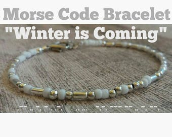 Game of Thrones - morse code bracelet - Winter is Coming  - gift for him - gift for her - GOT - Stark - Game of Thrones