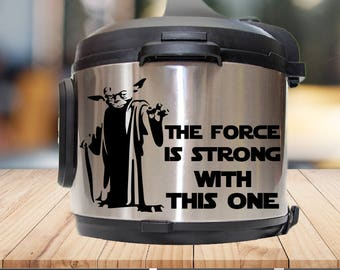 Instant pot Decal, star wars instant pot, the force is strong, with this one, yoda, IP decal, crock pot decal, pressure cooker