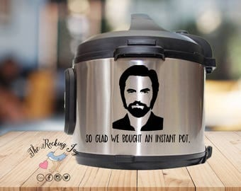 Crockpot, jack pearson, this is us, Instant pot Decal,  IP decal, crock pot decal, pressure cooker