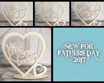 Laser cut wood heart shape for dad, daddy we love you dad/daddy or I love you dad/daddy freestanding or hanging
