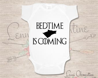 Bedtime is Coming Baby Clothes- Game of Thrones Inspired Bodysuit -  Winter is Coming - Game of Thrones Baby Clothes - GoT Baby - GoT Tee