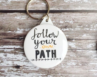 Keyring - Follow your own path keyring  - positive quote keyring - follow your own path - keychain - hand lettering