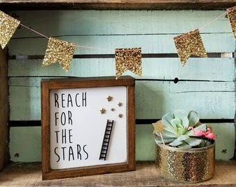 Reach for the stars, mini sign, achievement sign, encouragement