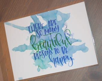 Beautiful Reasons to be Happy - Hand Lettered Print - 5x7 Print - Hand Lettered - Home Decor - Inspirational Quote - Grateful - Watercolor