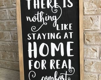 There is Nothing Like Staying at Home for Real Comfort vinyl STENCIL ONLY