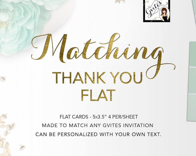 "Matching FLAT Thank You Cards Add-on - To coordinate with any Gvites design. 5x3.5"" 4 Per Sheet, can be personalized with your own text."