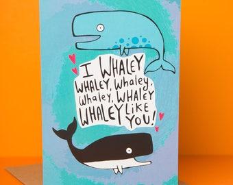 Whaley card - Valentines card - Anniversary card - Pun card - Love - friendship - Whale - Katie Abey - Anniversary - whale card