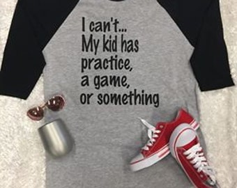 I Can't My kid has practice, sports mom, practice, busy mom
