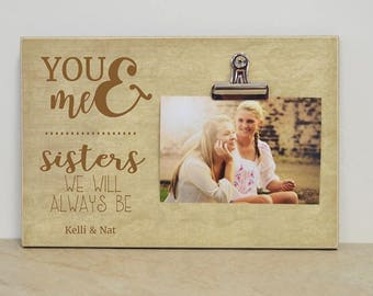Sister Picture Frame, Personalized Gift, Christmas Gift For Sister, Custom Photo Frame  {You & Me}   Sister's Gift, Girls Bedroom Decor