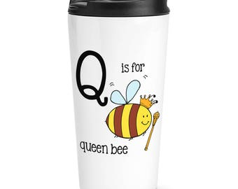 Letter Q Is For Queen Bee Travel Mug Cup