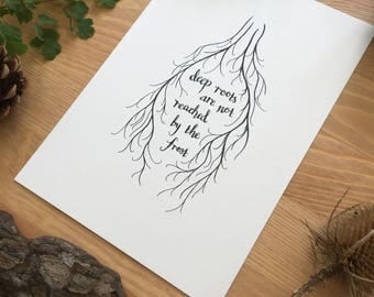 Deep Roots Are Not Reached By The Frost - Original Pen and Ink Calligraphy Print - Tolkien Print - Tolkien Quote -  Lord of the Rings Print