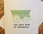 """Funny greeting card: """"you have died of dysentery."""""""