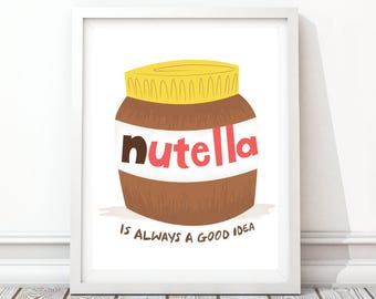 Digital Download, 5x7, Printable, Nutella Print, Always A Good Idea, Kitchen Print, Kitchen Art, Office Art, Food Print, Gift For Friend