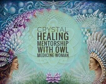 Crystal Healing Mentorship with Owl Medicine Woman