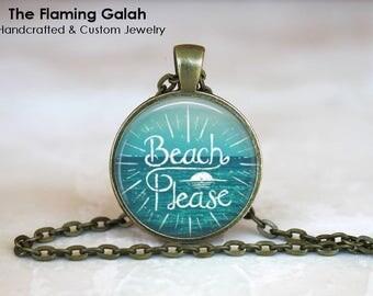 BEACH PLEASE Pendant •  Beach Quote •  I Love the Beach • Gift for an Ocean Lover • Boho Beach • Gift Under 20 • Made in Australia (P0516)
