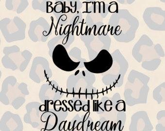 Baby I'm A Nightmare Dressed Like A Daydream. SVG/StudioV3