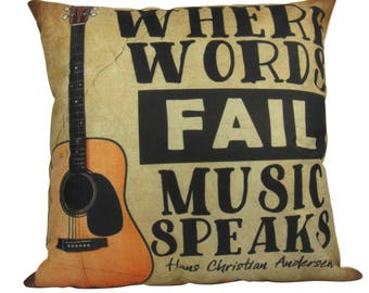 Where Words Fail Music Speaks - Pillow Cover