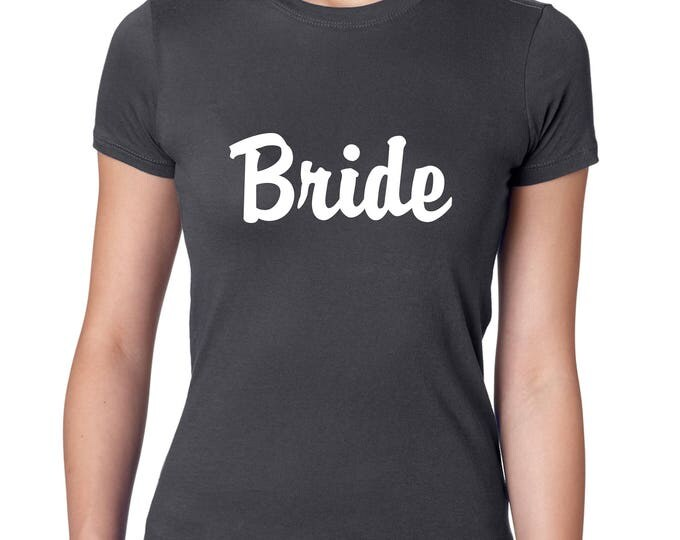 Bride short sleeved fitted t-shirt . womens Bride to be Top . Bridal shower gift ideas . Bachelorette shirt . Fitted crew neck bride t-shirt