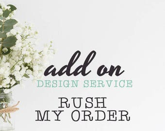 Service Add On: Rush Order Priority Design Processing 24 Hour / Add On / Personalized Design by Mint Imprint
